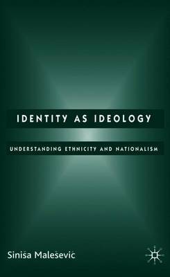 Identity as Ideology by Sinisa Malesevic