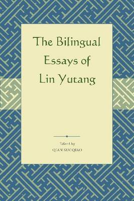 The Bilingual Essays of Lin Yutang