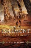 Deadhouse Landing: Book 2 by Ian Cameron Esslemont