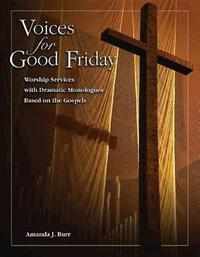 Voices for Good Friday by Amanda J. Burr