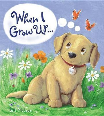 Storytime: When I Grow Up... by Gill McClean
