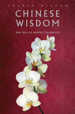 Chinese Wisdom: The Way of Perfect Harmony