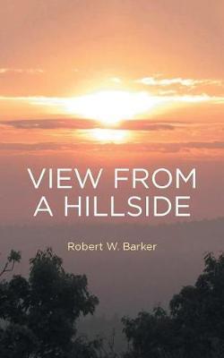 View from a Hillside by Robert W Barker