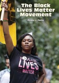 The Black Lives Matter Movement by Peggy J Parks