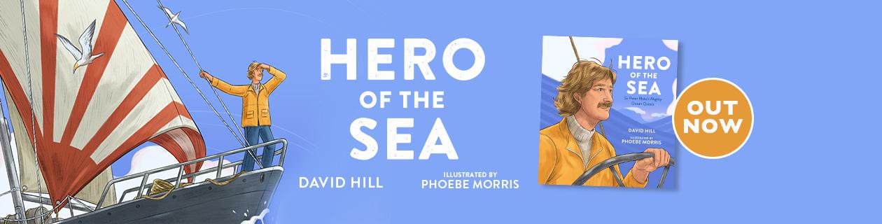 Hero of the Sea: Sir Peter Blake's Mighty Ocean Quests in stock!