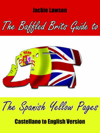 The Baffled Brits Guide to The Spanish Yellow Pages by Jackie Lawson image