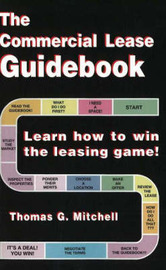 The Commercial Lease Guidebook: Learn How to Win the Leasing Game! by Thomas G Mitchell image