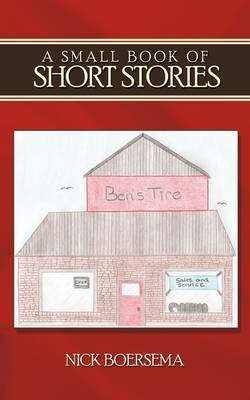 A Small Book of Short Stories by Nick Boersema