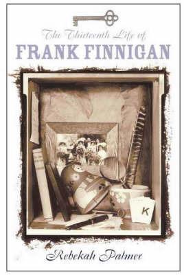 The Thirteenth Life of Frank Finnigan by Rebekah Palmer