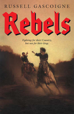 Rebels by Russell Gascoigne