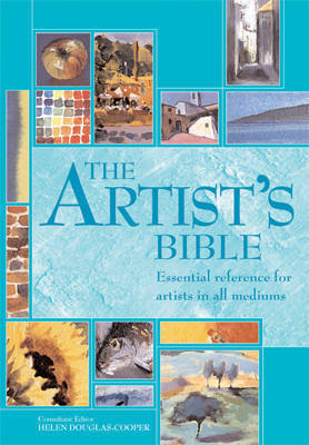The Artist's Bible: Essential Reference for Artists in All Mediums