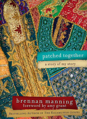 Patched Together by Brennan Manning image