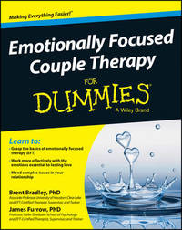 Emotionally Focused Couple Therapy For Dummies by Brent Bradley