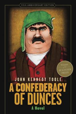 A Confederacy of Dunces (35th Anniversary Edition) by John Kennedy Toole