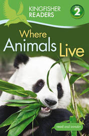 Kingfisher Readers: Where Animals Live (Level 2: Beginning to Read Alone) by Brenda Stones