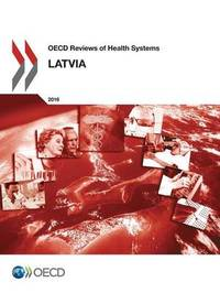 Latvia 2016 by Organization for Economic Cooperation and Development