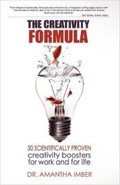 The Creativity Formula by Amantha Imber