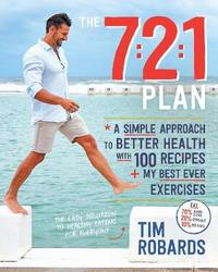 The 7:2:1 Plan by Tim Robards