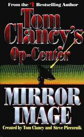 Ops Center:Mirror Image by Tom Clancy