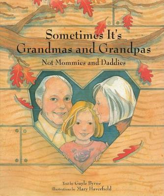 Sometimes It's Grandmas and Grandpas by Gayle Byrne image