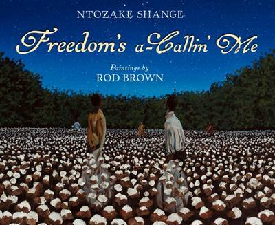 Freedom's a-Callin Me by Rod Brown