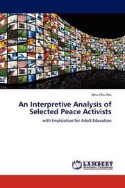 An Interpretive Analysis of Selected Peace Activists by Hsiu-Chu Hsu