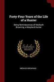 Forty-Four Years of the Life of a Hunter by Meshach Browning image