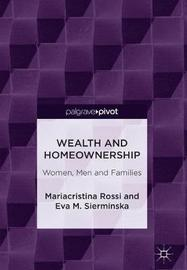 Wealth and Homeownership by Mariacristina Rossi