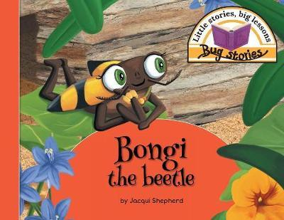Bongi the Beetle by Jacqui Shepherd