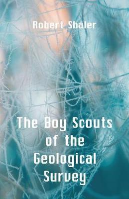 The Boy Scouts of the Geological Survey by Robert Shaler image