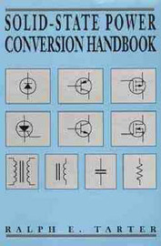 Solid-State Power Conversion Handbook by Ralph E. Tarter