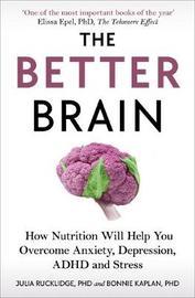 The Better Brain by Bonnie J Kaplan