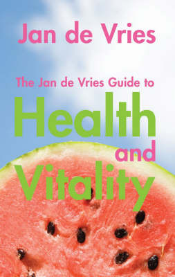 The Jan de Vries Guide to Health and Vitality by Jan De Vries image