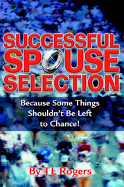 Successful Spouse Selection by T.L. Rogers image