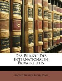 Das Prinzip Des Internationalen Privatrechts by Elisha Jones