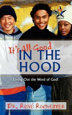 It's All Good: In the Hood by Rene Rochester