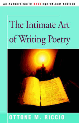 The Intimate Art of Writing Poetry by Ottone , M. Riccio