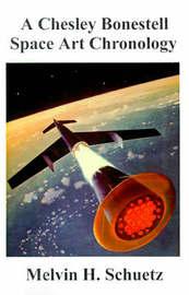 A Chesley Bonestell Space Art Chronology by Melvin H Schuetz