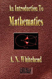 An Introduction to Mathematics - Illustrated by Alfred North Whitehead
