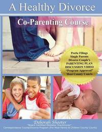 """Co-Parenting Course for """"A Healthy Divorce"""" by Deborah Shooter"""