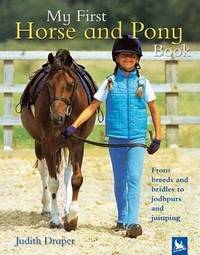 My First Horse and Pony Book by Judith Draper