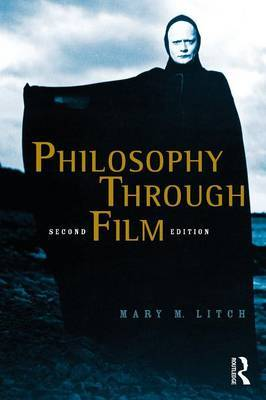 Philosophy Through Film by Mary M. Litch image