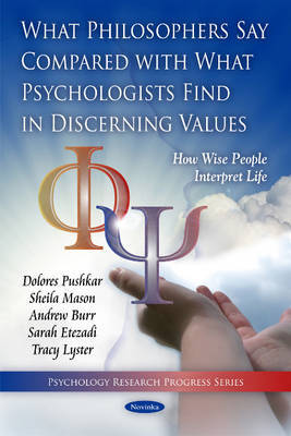 What Philosophers Say Compared with What Psychologists Find in Discerning Values by Dolores Pushkar