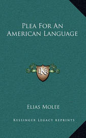Plea for an American Language by Elias Molee