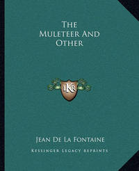The Muleteer and Other by Jean de La Fontaine