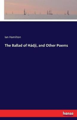 The Ballad of Hadji, and Other Poems by Ian Hamilton image
