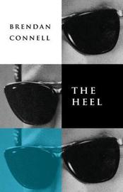 The Heel by Brendan Connell image