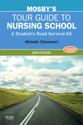Mosby's Tour Guide to Nursing School by Melodie Chenevert image