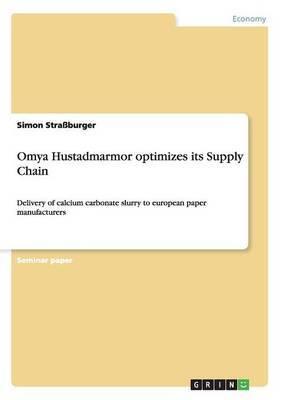 Omya Hustadmarmor optimizes its Supply Chain by Simon Straburger