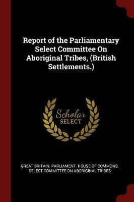 Report of the Parliamentary Select Committee on Aboriginal Tribes, (British Settlements.) image